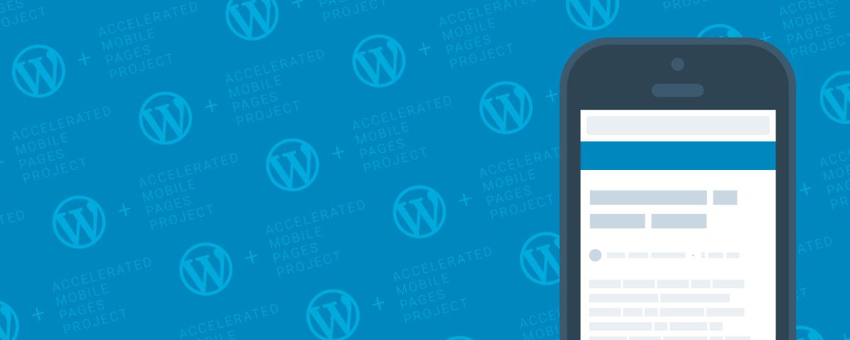 WordPress now supportsAMP